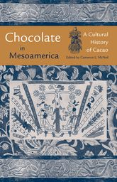 Chocolate in MesoamericaA Cultural History of Cacao$