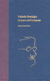 Catholic Nostalgia in Joyce and Company