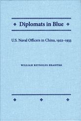 Diplomats in BlueU.S. Naval Officers in China, 1922-1933