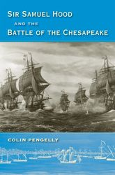 Sir Samuel Hood and the Battle of the Chesapeake$
