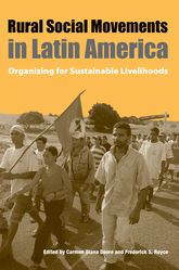 Rural Social Movements in Latin AmericaOrganizing for Sustainable Livelihoods$