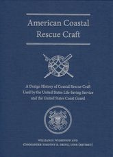 American Coastal Rescue Craft: A Design History of Coastal Rescue Craft Used by the USLSS and Uscg