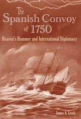 The Spanish Convoy of 1750Heaven's Hammer and International Diplomacy