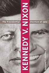 Kennedy v. NixonThe Presidential Election of 1960$