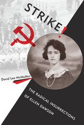 Strike!The Radical Insurrections of Ellen Dawson$