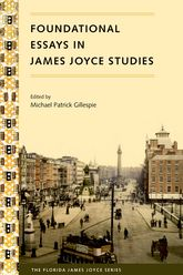 Foundational Essays in James Joyce Studies$
