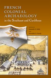 French Colonial Archaeology in the Southeast and Caribbean$