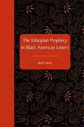 The Ethiopian Prophecy in Black American Letters$