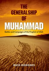 The Generalship of MuhammadBattles and Campaigns of the Prophet of Allah$