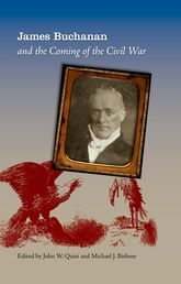 James Buchanan and the Coming of the Civil War