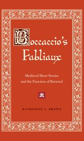 Boccaccio's FabliauxMedieval Short Stories and the Function of Reversal
