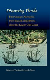 Discovering Florida – First-Contact Narratives from Spanish Expeditions along the Lower Gulf Coast - Florida Scholarship Online