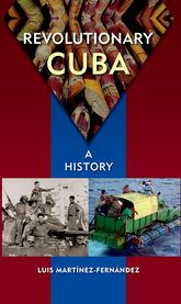 Revolutionary CubaA History$