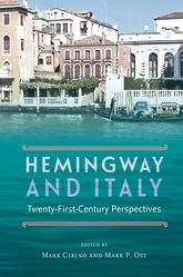 Hemingway and Italy – Twenty-First-Century Perspectives - Florida Scholarship Online