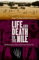 Life and Death on the Nile – A Bioethnography of Three Ancient Nubian Communities | Florida Scholarship Online