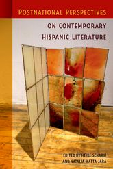 Postnational Perspectives on Contemporary Hispanic Literature