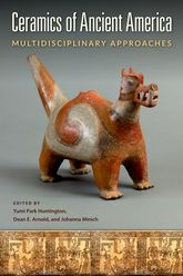 Ceramics of Ancient AmericaMultidisciplinary Approaches