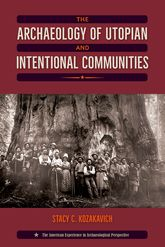 The Archaeology of Utopian and Intentional Communities - Florida Scholarship Online