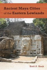 Ancient Maya Cities of the Eastern Lowlands$