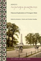 Joyce's Allmaziful Plurabilities: Polyvocal Explorations of Finnegans Wake