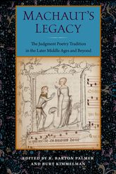 Machaut's LegacyThe Judgment Poetry Tradition in the Later Middle Ages and Beyond