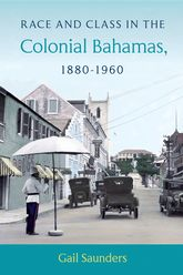 Race and Class in the Colonial Bahamas, 1880-1960$