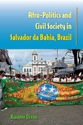 Afro-Politics and Civil Society in Salvador da Bahia, Brazil