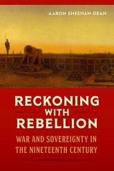 Reckoning with RebellionWar and Sovereignty in the Nineteenth Century