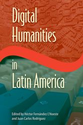 Digital Humanities in Latin America$